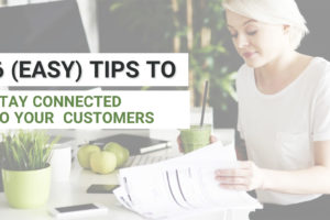 6 Easy Tips to Stay Connected to Customers